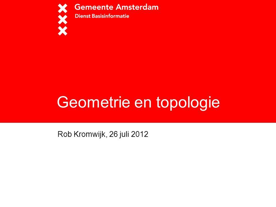 2 Geometrie  Geometrie legt ligging (positie) vast van een object  Wordt opgeslagen m.b.v.