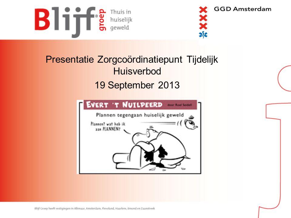 Presentatie Zorgcoördinatiepunt Tijdelijk Huisverbod 19 September 2013