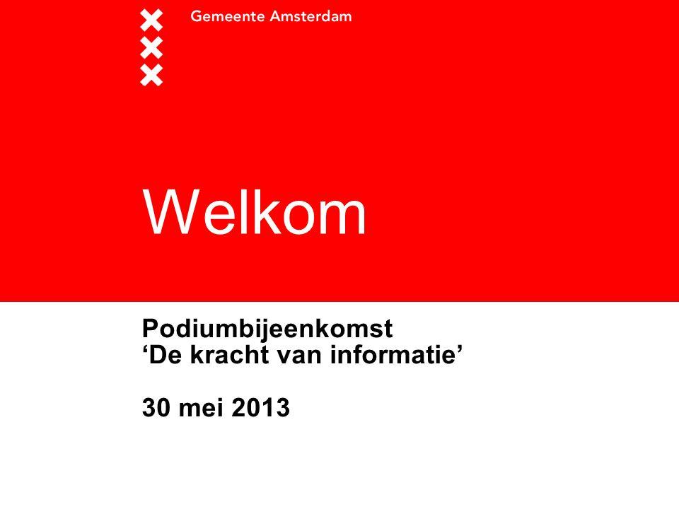 Welkom Podiumbijeenkomst 'De kracht van informatie' 30 mei 2013