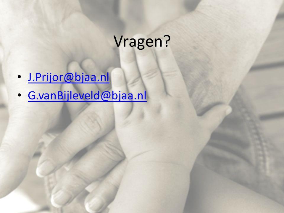 Vragen? J.Prijor@bjaa.nl G.vanBijleveld@bjaa.nl