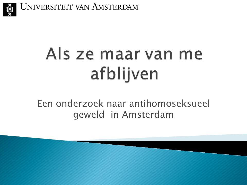 Een onderzoek naar antihomoseksueel geweld in Amsterdam