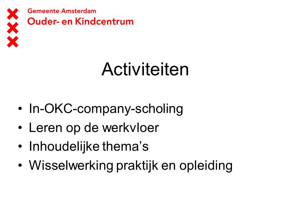 Activiteiten In-OKC-company-scholing Leren op de werkvloer Inhoudelijke thema's Wisselwerking praktijk en opleiding