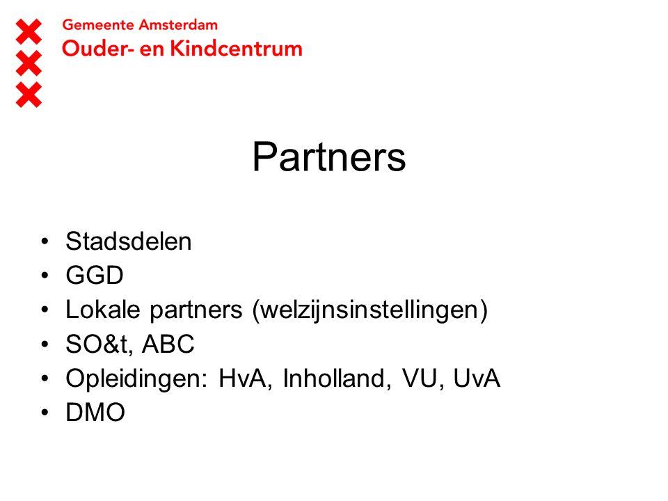 Partners Stadsdelen GGD Lokale partners (welzijnsinstellingen) SO&t, ABC Opleidingen: HvA, Inholland, VU, UvA DMO