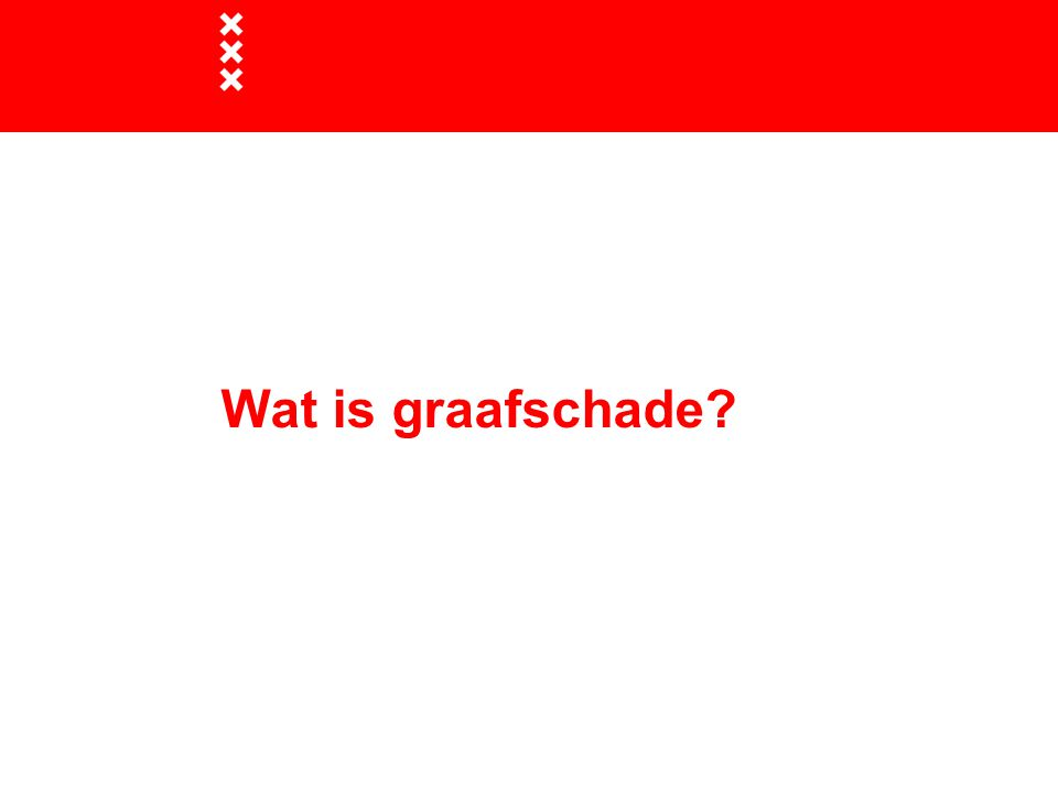 Wat is graafschade?