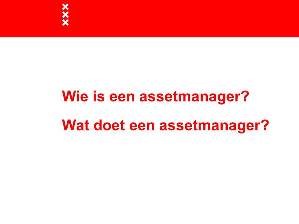 Wie is een assetmanager Wat doet een assetmanager