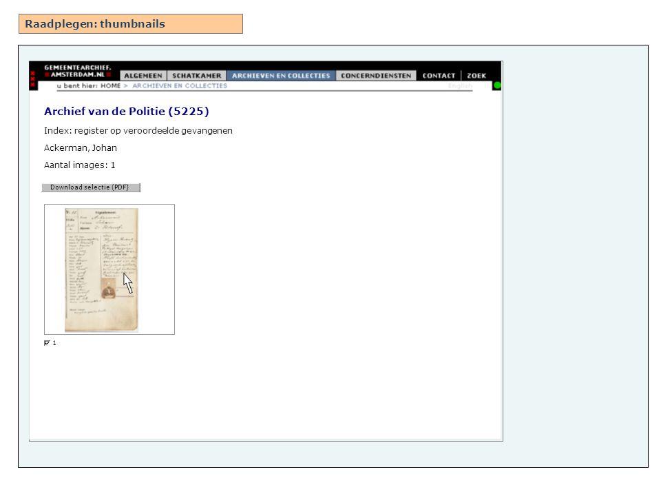 Archief van de Politie (5225) Index: register op veroordeelde gevangenen Ackerman, Johan Aantal images: 1 Download selectie (PDF) 1 Raadplegen: thumbnails