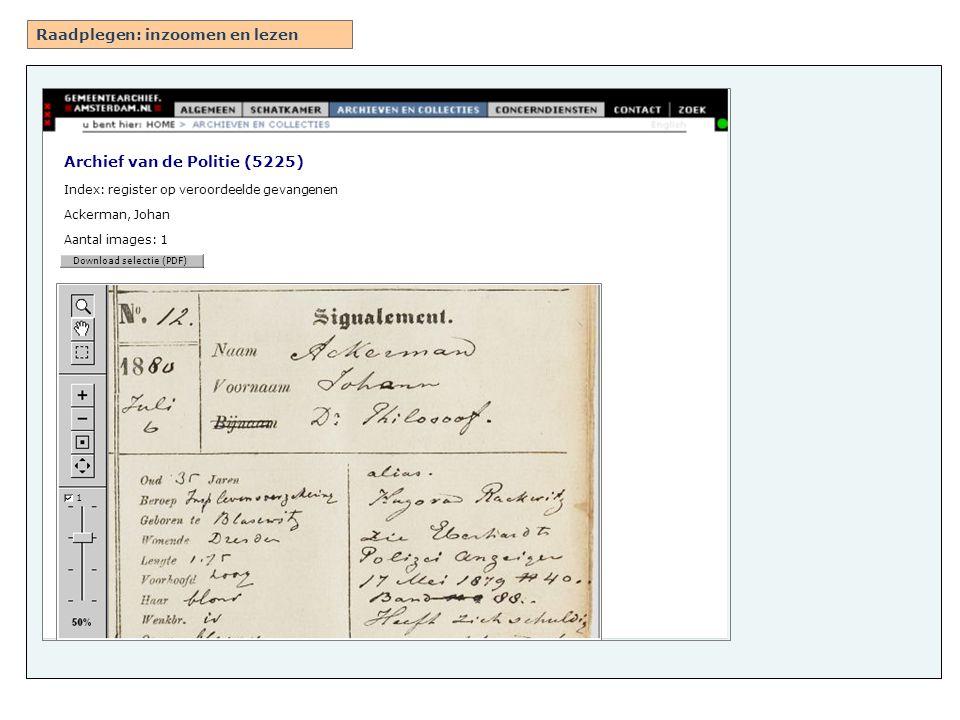 Raadplegen: inzoomen en lezen Archief van de Politie (5225) Index: register op veroordeelde gevangenen Ackerman, Johan Aantal images: 1 Download selectie (PDF) 1