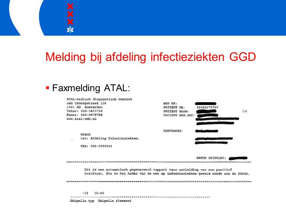 Melding bij afdeling infectieziekten GGD  Faxmelding ATAL: