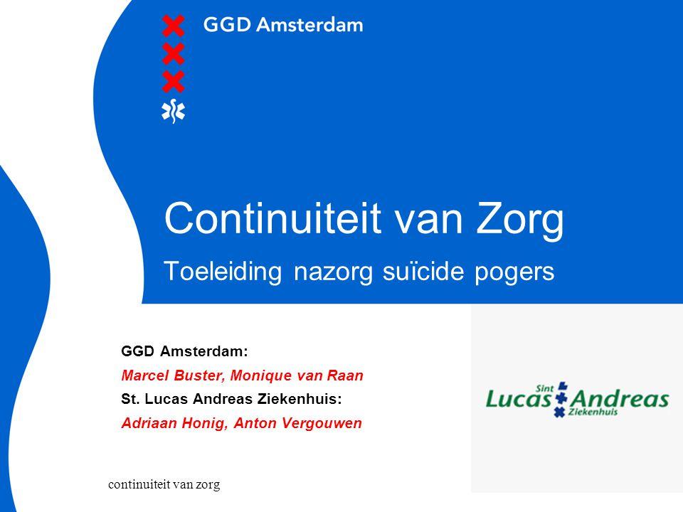 continuiteit van zorg Toels GGD Amsterdam/ SLAZ Achtergronden en doelstellingen project Beschrijving van het project (1 e fase) De praktijk Samen werken aan continuiteit van zorg Reflectie op basis van jullie en onze ervaringen Inhoud