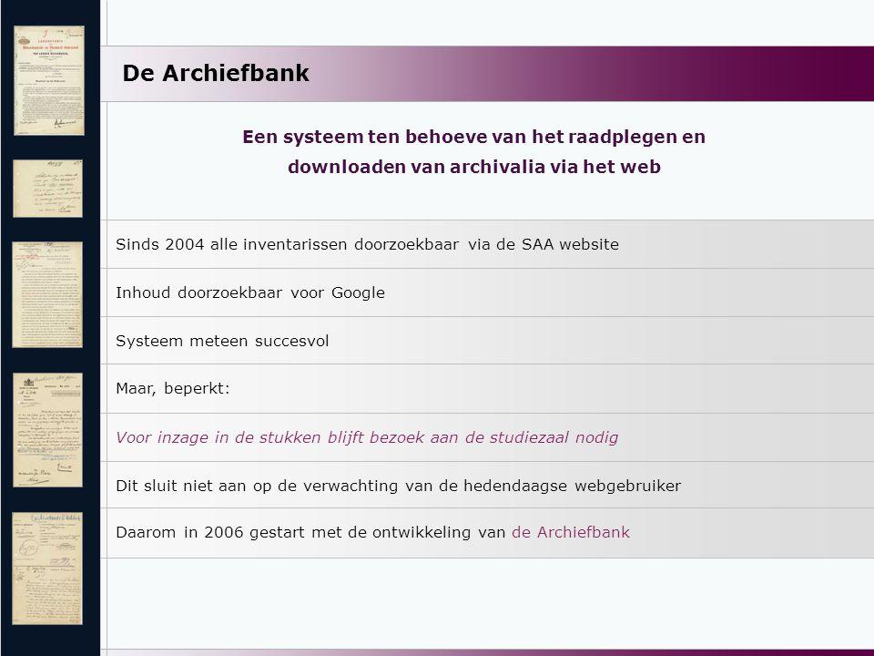 Sinds 2004 alle inventarissen doorzoekbaar via de SAA website Inhoud doorzoekbaar voor Google Systeem meteen succesvol Maar, beperkt: Voor inzage in d