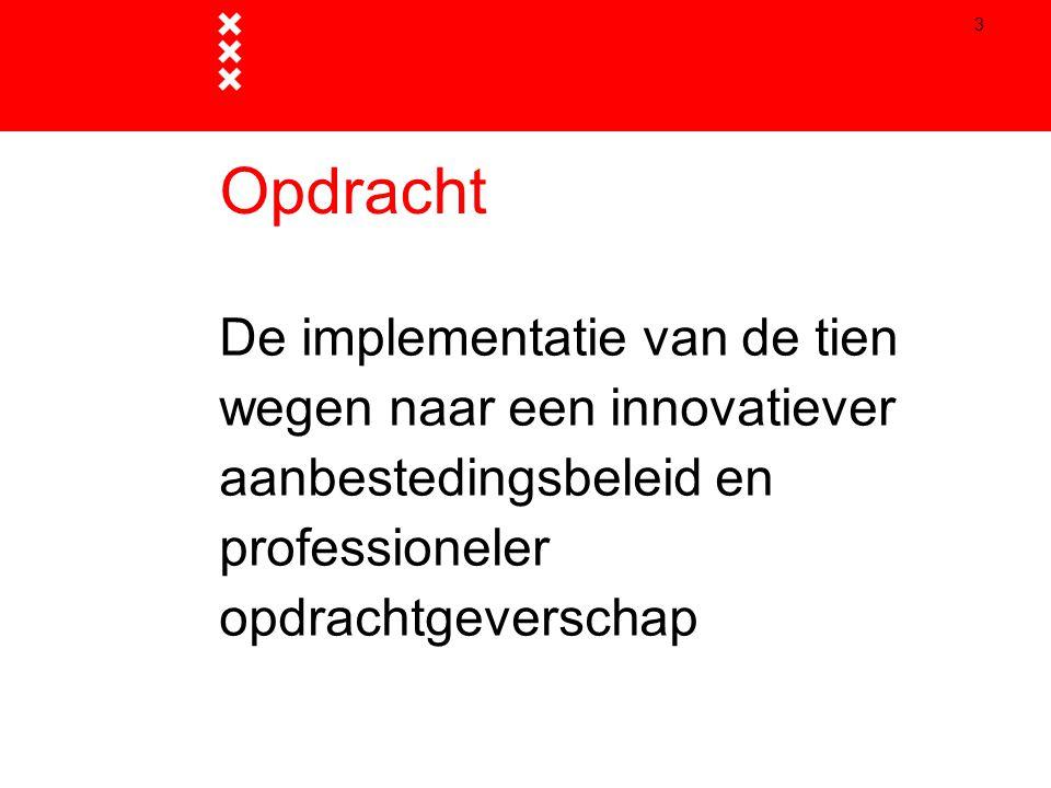 4 Status 10 wegen  Vastgesteld door B&W op 22 januari 2013  Programma van Burgemeester en wethouders IVV en Inkoop 4