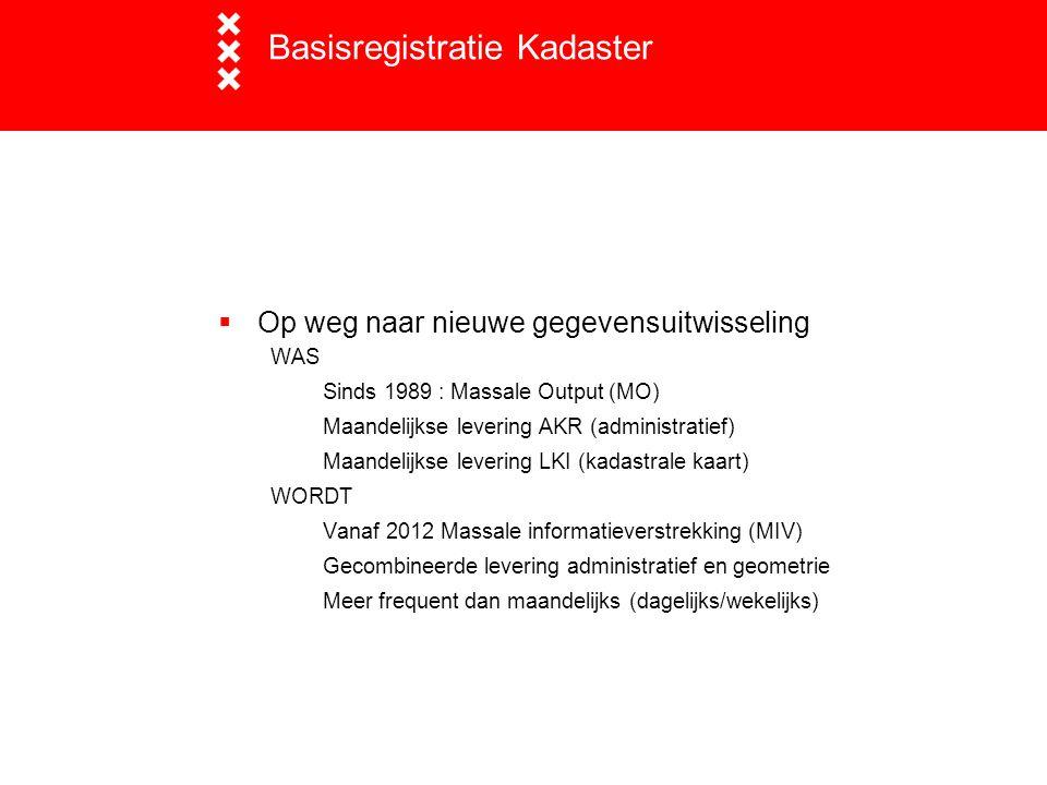  Op weg naar nieuwe gegevensuitwisseling WAS Sinds 1989 : Massale Output (MO) Maandelijkse levering AKR (administratief) Maandelijkse levering LKI (k
