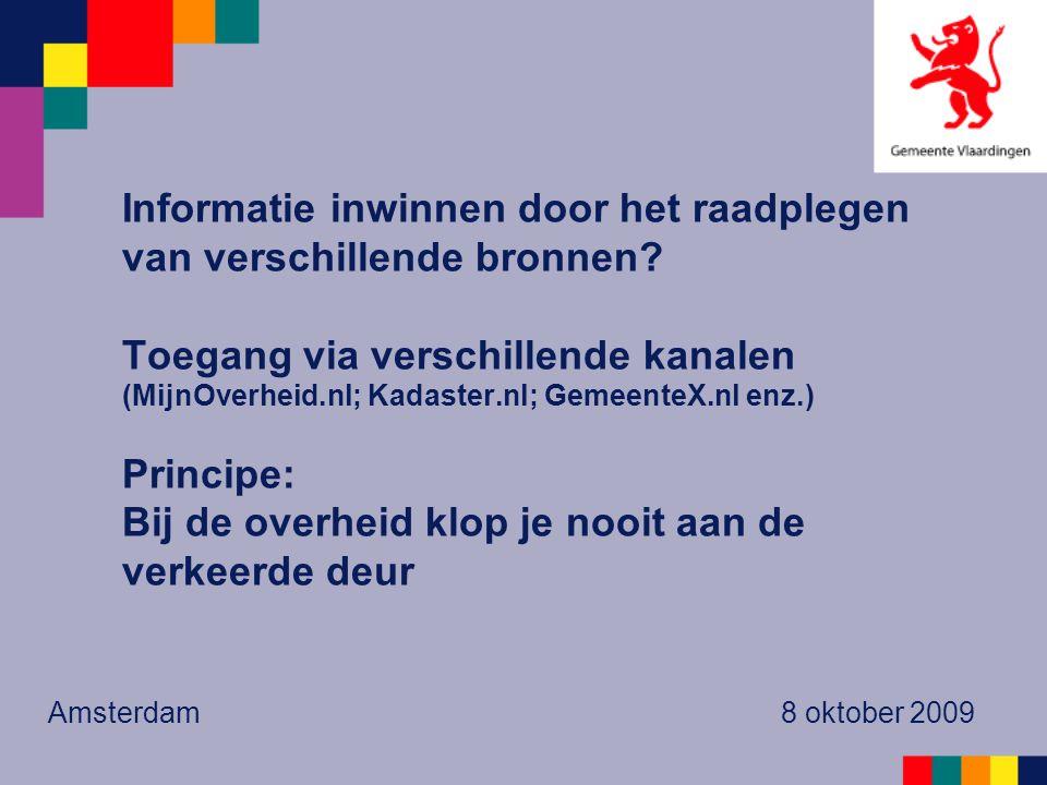 Informatie inwinnen door het raadplegen van verschillende bronnen? Toegang via verschillende kanalen (MijnOverheid.nl; Kadaster.nl; GemeenteX.nl enz.)