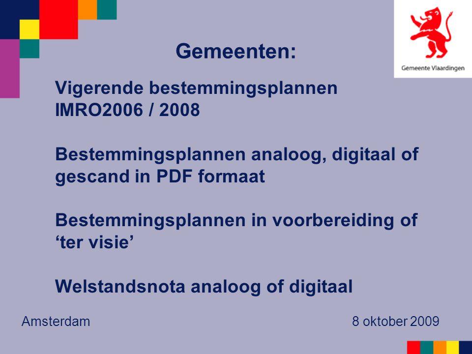 Veel gemeenten zijn bezig met het digitaliseren / scannen van vigerende bestemmingsplannen Deze worden vervolgens gepubliceerd op de gemeentelijke internetsite Amsterdam 8 oktober 2009 Gemeenten: