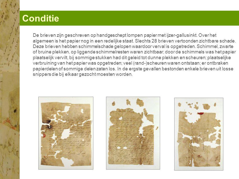 Conditie De brieven zijn geschreven op handgeschept lompen papier met ijzer-gallusinkt.