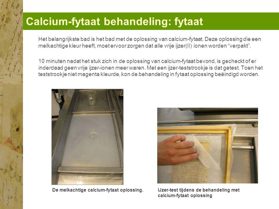 Calcium-fytaat behandeling: fytaat De melkachtige calcium-fytaat oplossing.IJzer-test tijdens de behandeling met calcium-fytaat oplossing Het belangrijkste bad is het bad met de oplossing van calcium-fytaat.