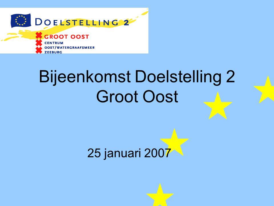Bijeenkomst Doelstelling 2 Groot Oost 25 januari 2007