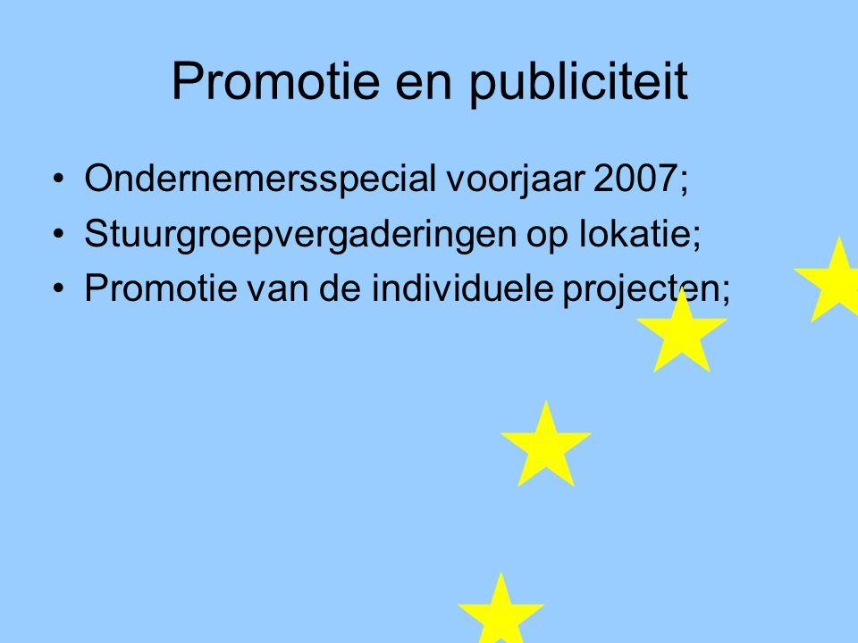 Promotie en publiciteit Ondernemersspecial voorjaar 2007; Stuurgroepvergaderingen op lokatie; Promotie van de individuele projecten;