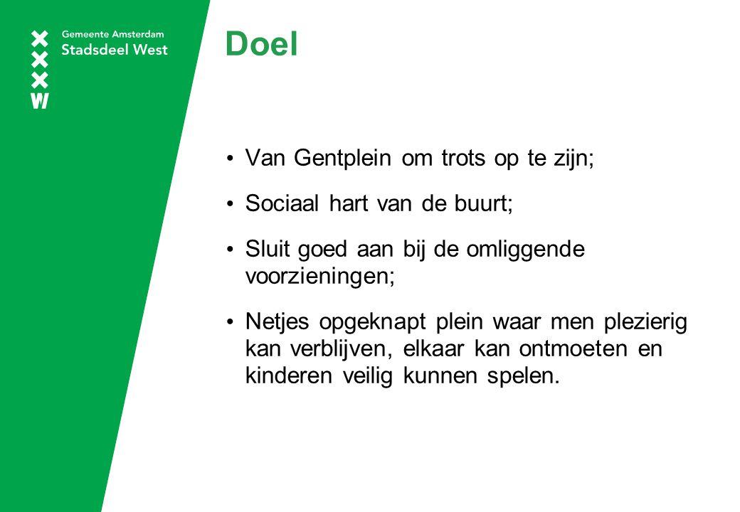 Doel Van Gentplein om trots op te zijn; Sociaal hart van de buurt; Sluit goed aan bij de omliggende voorzieningen; Netjes opgeknapt plein waar men ple
