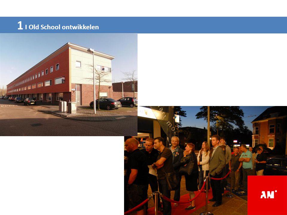 1 I Old School ontwikkelen