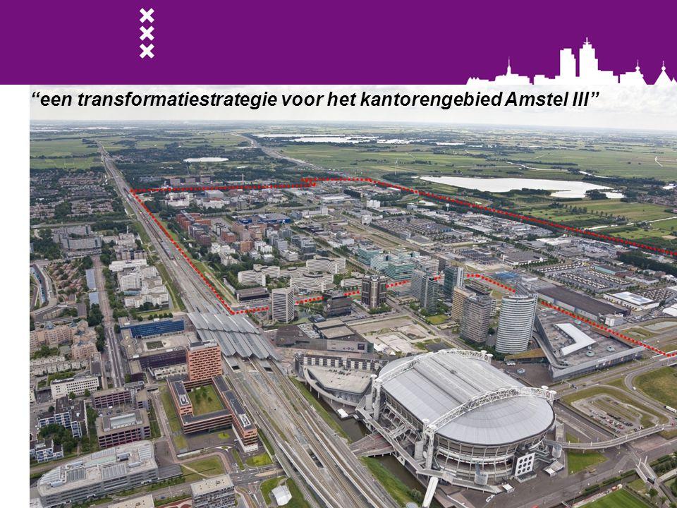 """""""een transformatiestrategie voor het kantorengebied Amstel III"""""""