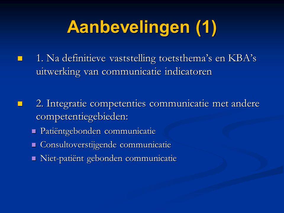 Aanbevelingen (1) 1. Na definitieve vaststelling toetsthema's en KBA's uitwerking van communicatie indicatoren 1. Na definitieve vaststelling toetsthe