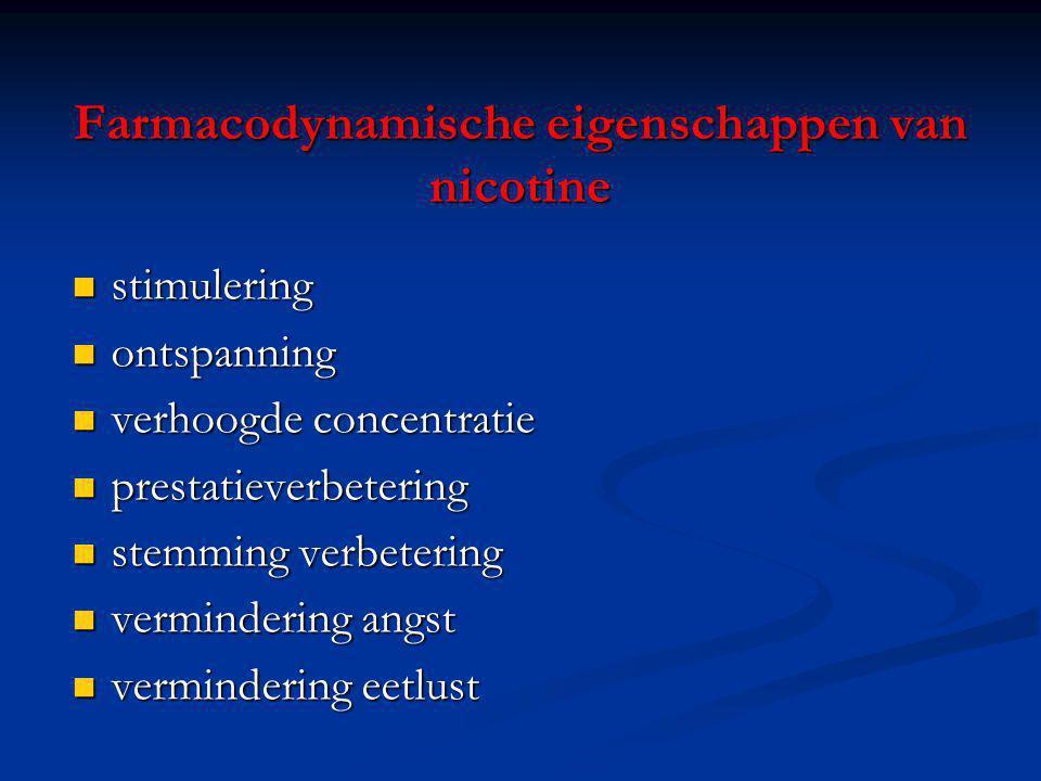 Farmacodynamische eigenschappen van nicotine stimulering stimulering ontspanning ontspanning verhoogde concentratie verhoogde concentratie prestatieve