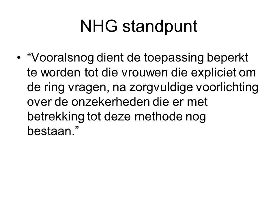 """NHG standpunt """"Vooralsnog dient de toepassing beperkt te worden tot die vrouwen die expliciet om de ring vragen, na zorgvuldige voorlichting over de o"""