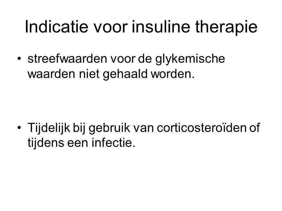 Indicatie voor insuline therapie streefwaarden voor de glykemische waarden niet gehaald worden. Tijdelijk bij gebruik van corticosteroïden of tijdens