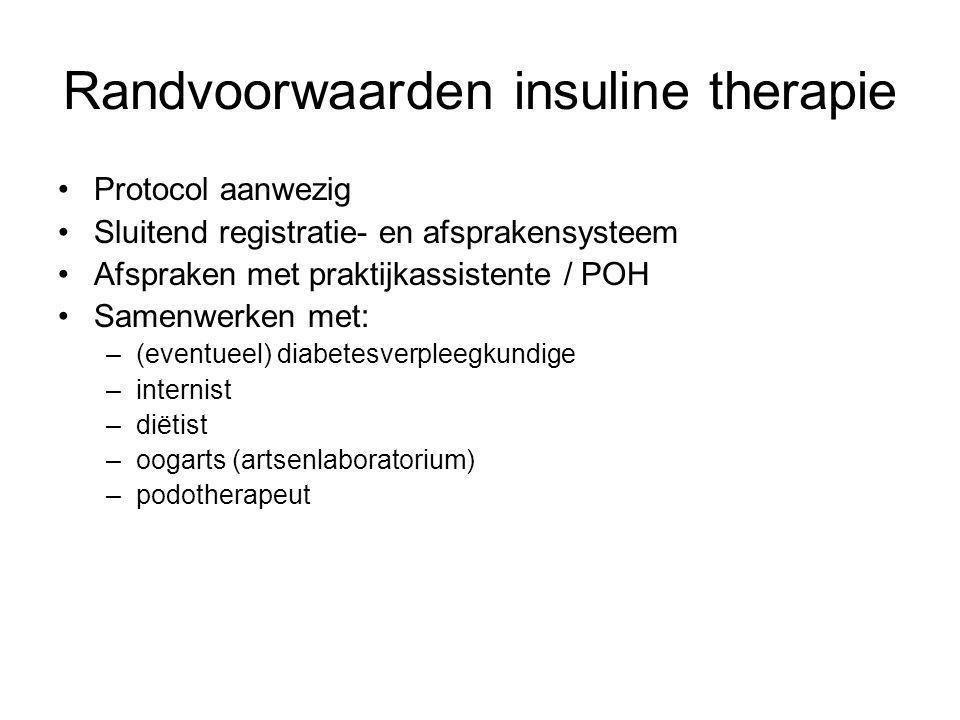 Randvoorwaarden insuline therapie Protocol aanwezig Sluitend registratie- en afsprakensysteem Afspraken met praktijkassistente / POH Samenwerken met: