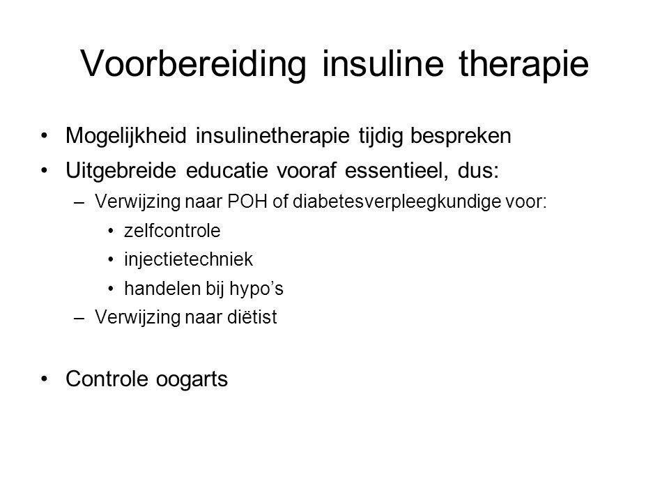 Voorbereiding insuline therapie Mogelijkheid insulinetherapie tijdig bespreken Uitgebreide educatie vooraf essentieel, dus: –Verwijzing naar POH of di