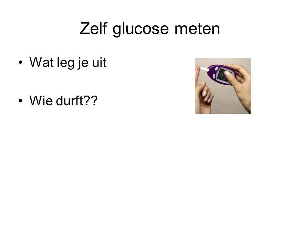 Zelf glucose meten Wat leg je uit Wie durft??