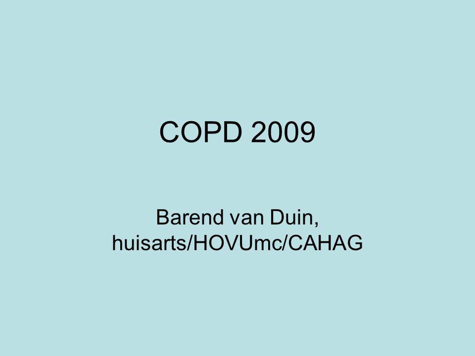 COPD 2009 Barend van Duin, huisarts/HOVUmc/CAHAG