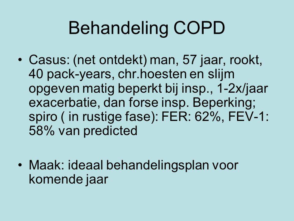 Behandeling COPD Casus: (net ontdekt) man, 57 jaar, rookt, 40 pack-years, chr.hoesten en slijm opgeven matig beperkt bij insp., 1-2x/jaar exacerbatie, dan forse insp.