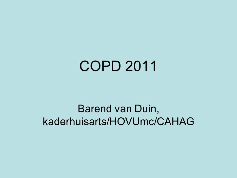 COPD 2011 Barend van Duin, kaderhuisarts/HOVUmc/CAHAG