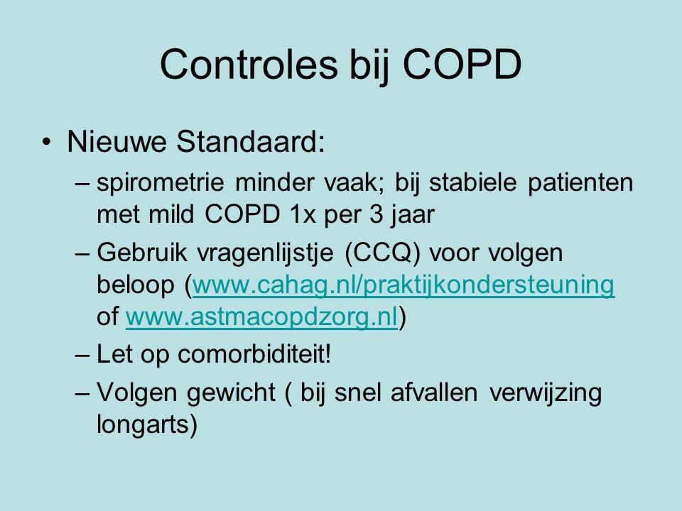 Controles bij COPD Nieuwe Standaard: –spirometrie minder vaak; bij stabiele patienten met mild COPD 1x per 3 jaar –Gebruik vragenlijstje (CCQ) voor vo
