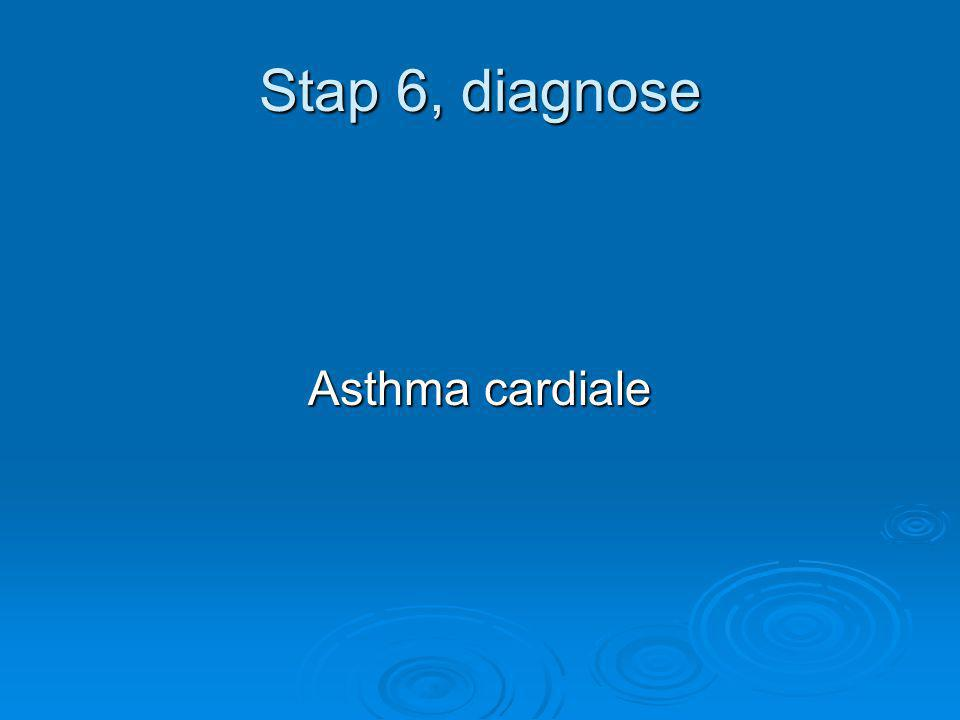 Stap 6, diagnose Asthma cardiale