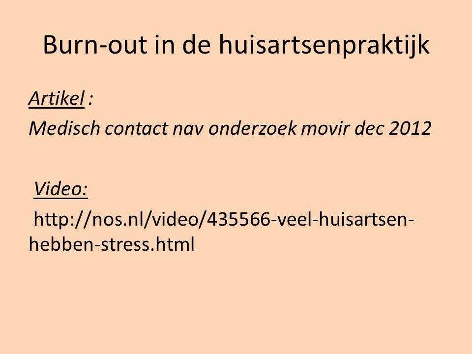 Artikel : Medisch contact nav onderzoek movir dec 2012 Video: http://nos.nl/video/435566-veel-huisartsen- hebben-stress.html