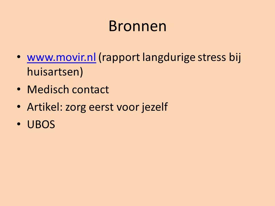 Bronnen www.movir.nl (rapport langdurige stress bij huisartsen) www.movir.nl Medisch contact Artikel: zorg eerst voor jezelf UBOS