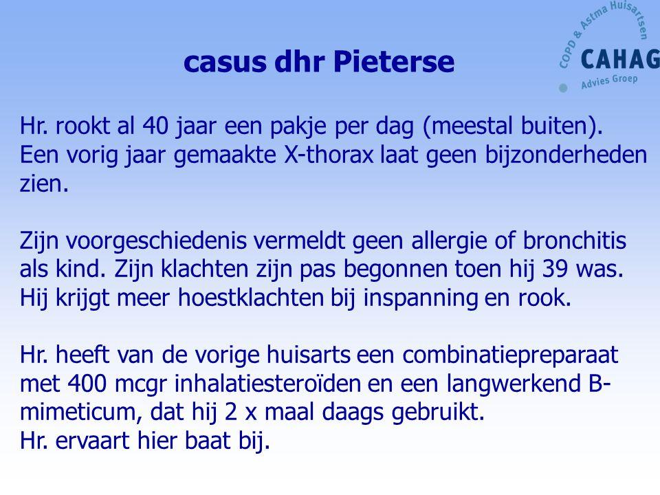 casus dhr Pieterse Hr. rookt al 40 jaar een pakje per dag (meestal buiten). Een vorig jaar gemaakte X-thorax laat geen bijzonderheden zien. Zijn voorg