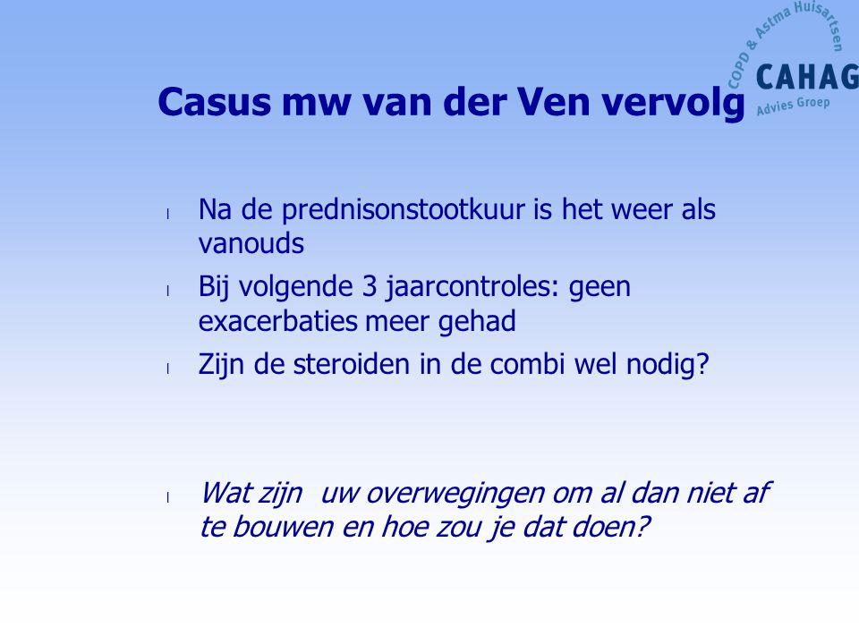 Casus mw van der Ven vervolg l Na de prednisonstootkuur is het weer als vanouds l Bij volgende 3 jaarcontroles: geen exacerbaties meer gehad l Zijn de