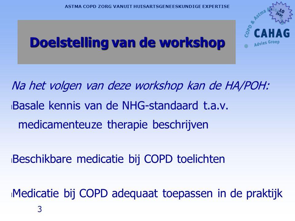 3 ASTMA COPD ZORG VANUIT HUISARTSGENEESKUNDIGE EXPERTISE 10 jaar 10 jaar Doelstelling van de workshop Na het volgen van deze workshop kan de HA/POH: l