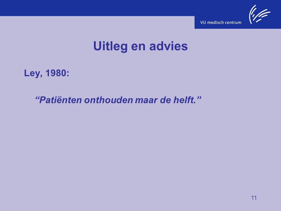 """11 Uitleg en advies Ley, 1980: """"Patiënten onthouden maar de helft."""""""