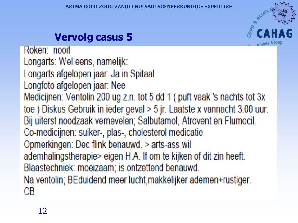 12 ASTMA COPD ZORG VANUIT HUISARTSGENEESKUNDIGE EXPERTISE 10 jaar 10 jaar Vervolg casus 5