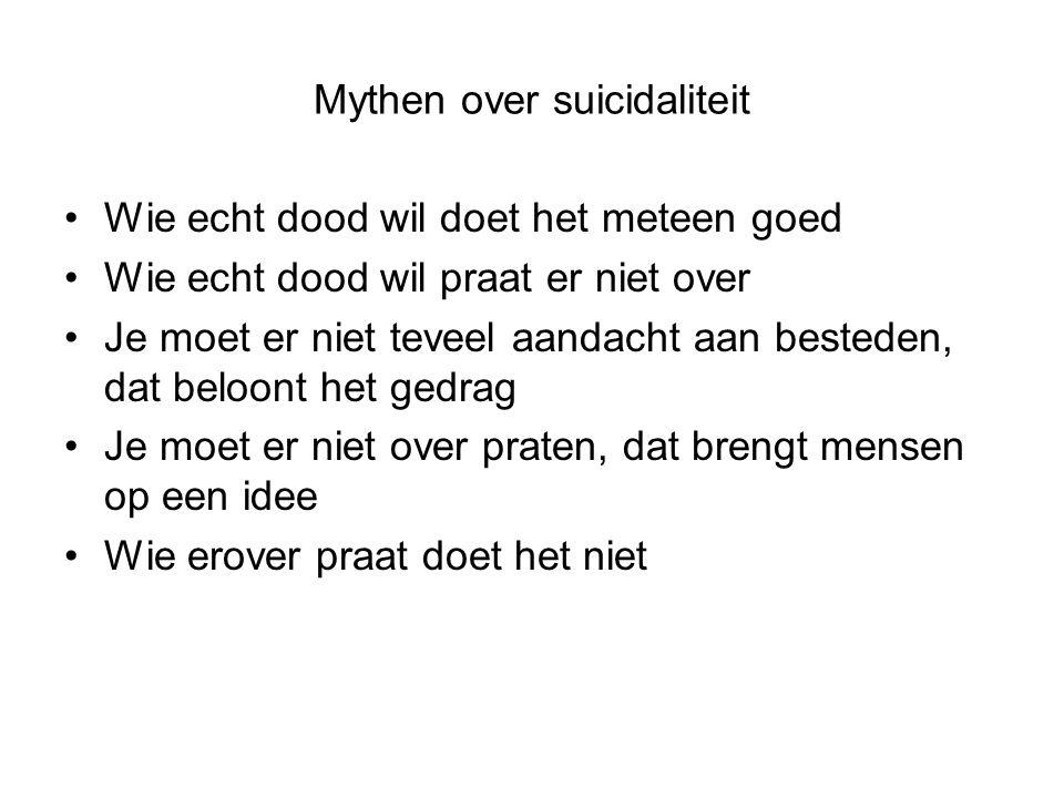 Mythen over suicidaliteit Wie echt dood wil doet het meteen goed Wie echt dood wil praat er niet over Je moet er niet teveel aandacht aan besteden, dat beloont het gedrag Je moet er niet over praten, dat brengt mensen op een idee Wie erover praat doet het niet