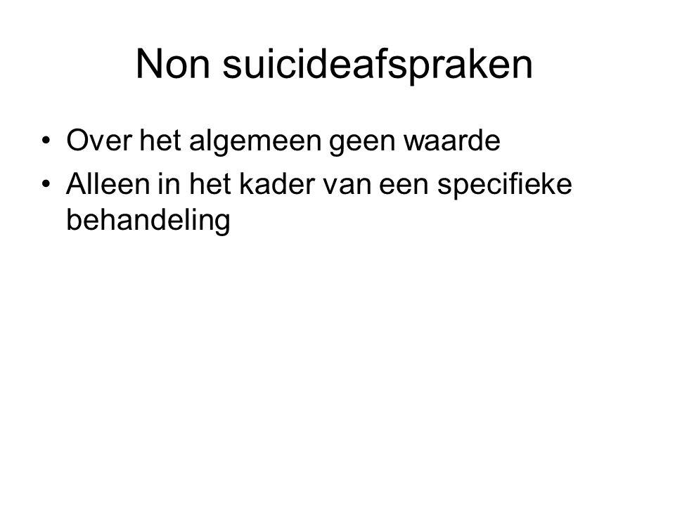 Non suicideafspraken Over het algemeen geen waarde Alleen in het kader van een specifieke behandeling