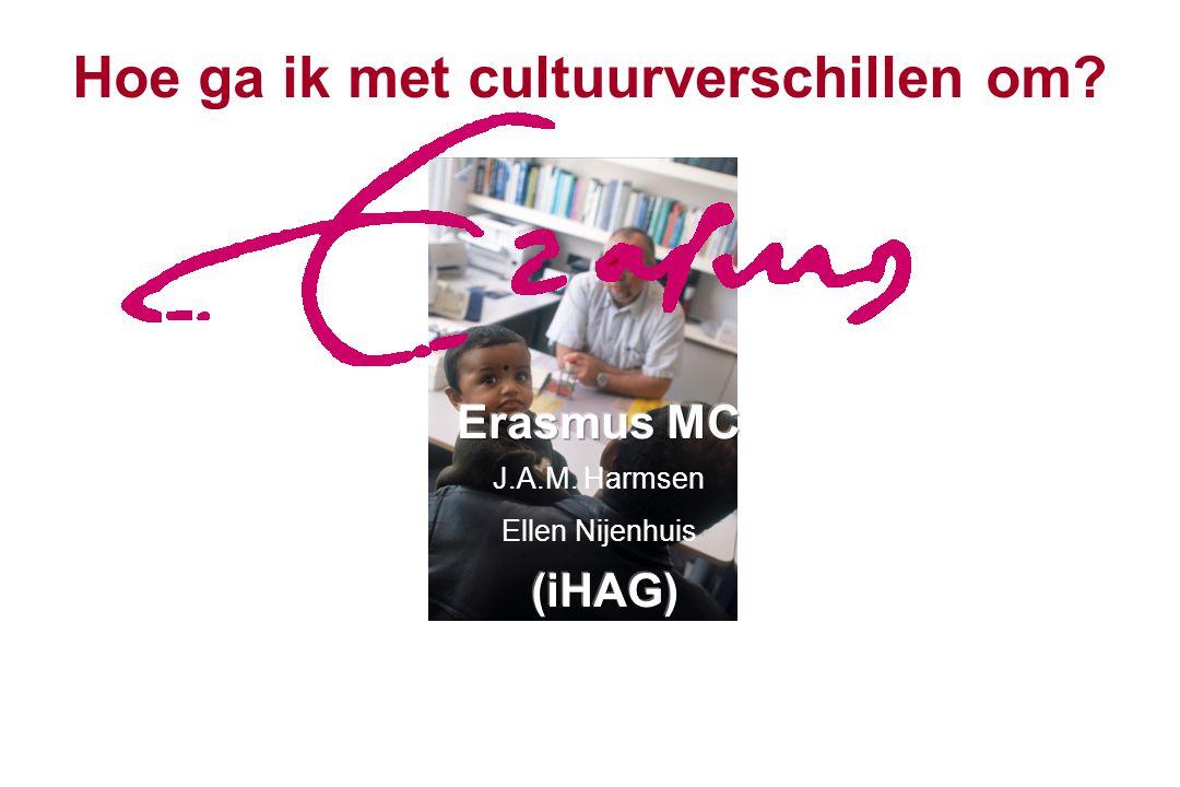 J.A.M. Harmsen Ellen Nijenhuis Hoe ga ik met cultuurverschillen om?
