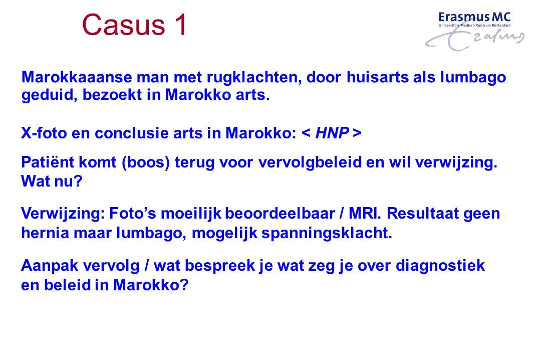 Casus 1 Marokkaaanse man met rugklachten, door huisarts als lumbago geduid, bezoekt in Marokko arts. X-foto en conclusie arts in Marokko: Patiënt komt