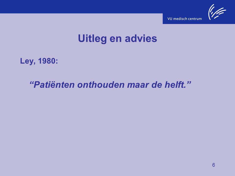 """6 Uitleg en advies Ley, 1980: """"Patiënten onthouden maar de helft."""""""