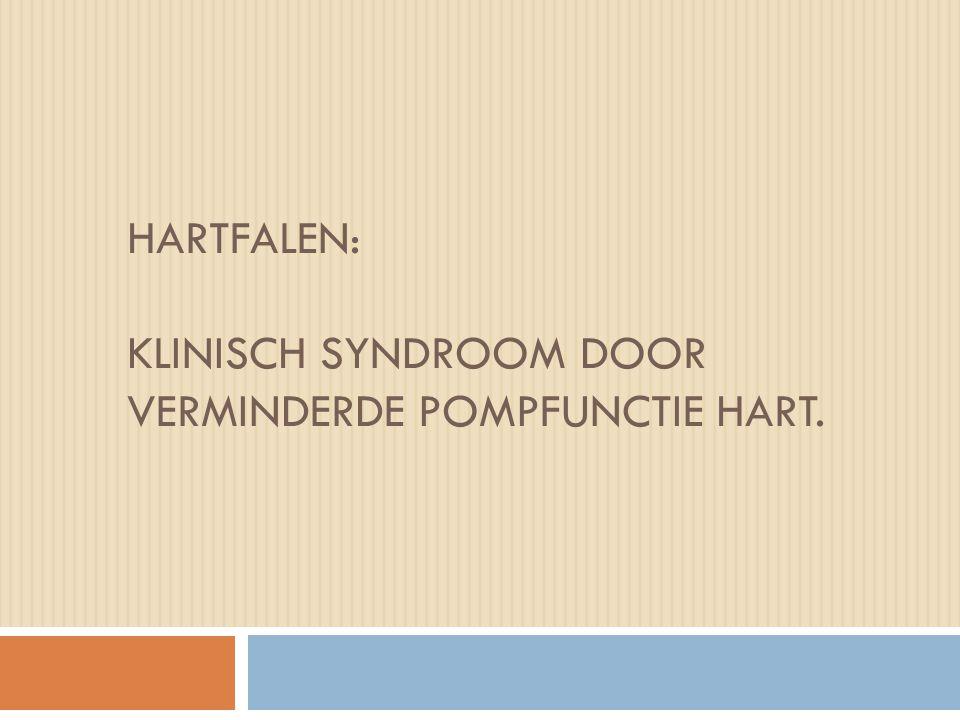Wat gebeurt bij hartfalen; Klachten bij de patiënt: dyspnoe d'effort (of zelfs in rust) moeheid/snelle vermoeibaarheid duizeligheid (bij snel opstaan) oedeem ( perifeer en/of longen)